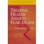 Treating Health Anxiety and Fear of Death by Patricia Furer