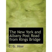 The New York and Albany Post Road from Kings Bridge by C G Hine