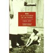 Niki, la historia de un perro by Tibor Dery