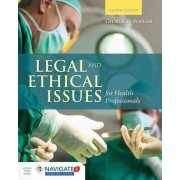 Legal and Ethical Issues for Health Professionals by George D. Pozgar