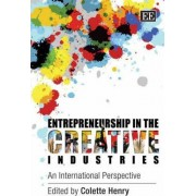 Entrepreneurship in the Creative Industries by Colette Henry