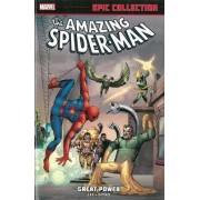 Amazing Spider-man Epic Collection: Great Power by Stan Lee
