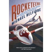 Rocketeers by Michael Belfiore