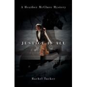 Justice Is All by Rachel Tucker