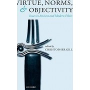 Virtue, Norms, and Objectivity by Christopher Gill