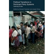Political Transitions in Dominant Party Systems by Joseph Wong