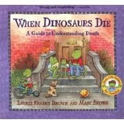 When Dinosaurs Die by Laurene Krasny Brown