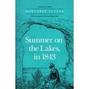 Summer on the Lakes in 1843 by Margaret Fuller
