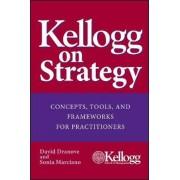 Kellogg on Strategy by David Dranove