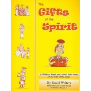 The Gifts of the Spirit by David Walters