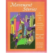 Movement Stories for Children Ages Three-Six by H. Landalf