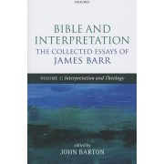 Bible and Interpretation: The Collected Essays of James Barr by James Barr