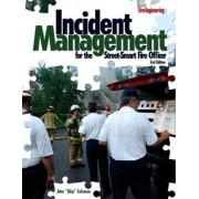 Incident Management for the Street-Smart Fire Officer by John F. Coleman