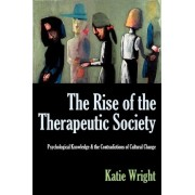 THE Rise of the Therapeutic Society by Katie Wright