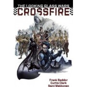The Looking Glass Wars: CrossFire by Frank Beddor