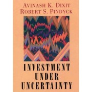 Investment Under Uncertainty by Avinash K. Dixit