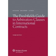 The Freshfields Guide to Arbitration Clauses in International Contracts by Jan Paulsson
