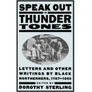 Speak Out in Thunder Tones by Dorothy Sterling