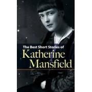Best Short Stories of Katherine Mansfield by Katherine Mansfield