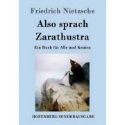 Also Sprach Zarathustra by Friedrich Nietzsche