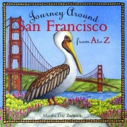 Journey Around San Francisco from A to Z by Martha Day Zschock