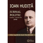 Ioan Hudita. Jurnal Politic 1 Septembrie-31 Decembrie 1946 Xviii - Dan Berindei