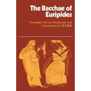 The Bacchae of Euripides by G. S. Kirk