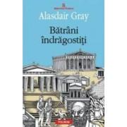 Batrani indragostiti - Alasdair Gray