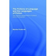 The Fictions of Language and the Languages of Fiction by Monika Fludernik