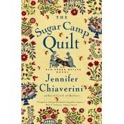 The Sugar Camp Quilt by Jennifer Chiaverini