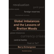 Global Imbalances and the Lessons of Bretton Woods by Barry J. Eichengreen