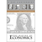 The Making of Economics: Modern Superstructure v. II by E. Ray Canterbery
