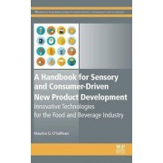 A Handbook for Sensory and Consumer-Driven New Product Development by Maurice O'Sullivan