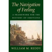 The Navigation of Feeling by William M. Reddy