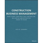 Construction Business Management by Nick Ganaway