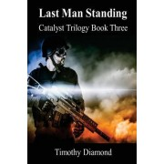 Last Man Standing: Catalyst Trilogy Book 3