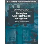 Managing with Total Quality Management by Adrian Wilkinson