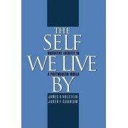 The Self We Live by by James A. Holstein