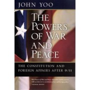 Powers of War and Peace by John Yoo
