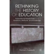 Rethinking the History of Education by Thomas S. Popkewitz