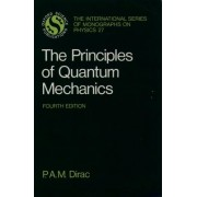 The Principles of Quantum Mechanics by Paul A. M. Dirac