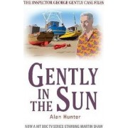 Gently in the Sun by Mr. Alan Hunter