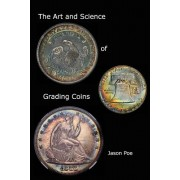 The Art and Science of Grading Coins