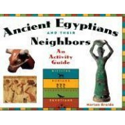 Ancient Egyptians and Their Neighbors by Marian Broida