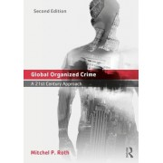 Global Organized Crime: A 21st Century Approach