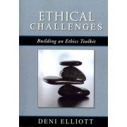 Ethical Challenges by Deni Elliott