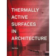 Thermally Active Surfaces in Architecture by Kiel Moe