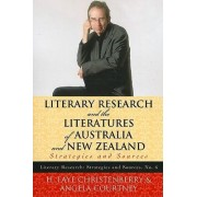 Literary Research and the Literatures of Australia and New Zealand by H. Faye Christenberry