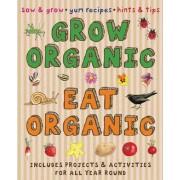 Grow Organic, Eat Organic by Susan Martineau