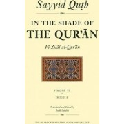 In the Shade of the Qur'an: v.7 by Sayyid Qutb